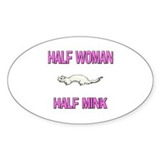 Half Woman Half Mink Oval Decal