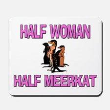 Half Woman Half Meerkat Mousepad