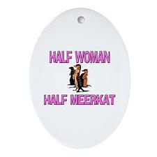 Half Woman Half Meerkat Oval Ornament