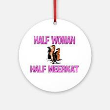 Half Woman Half Meerkat Ornament (Round)