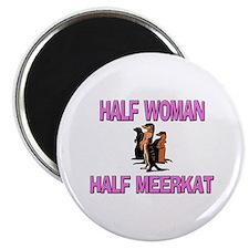 Half Woman Half Meerkat Magnet