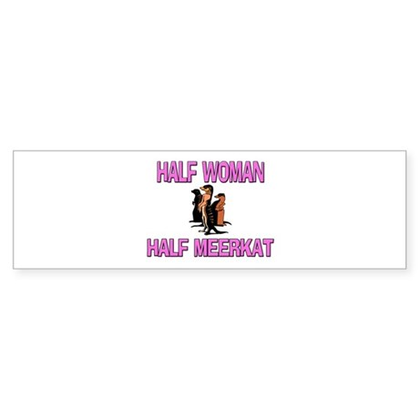 Half Woman Half Meerkat Bumper Sticker