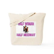 Half Woman Half Meerkat Tote Bag