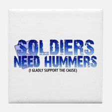 Soldies Need Hummers Tile Coaster