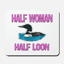 Half Woman Half Loon Mousepad
