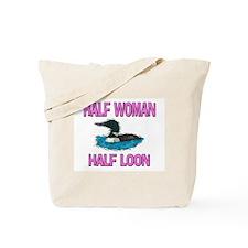 Half Woman Half Loon Tote Bag