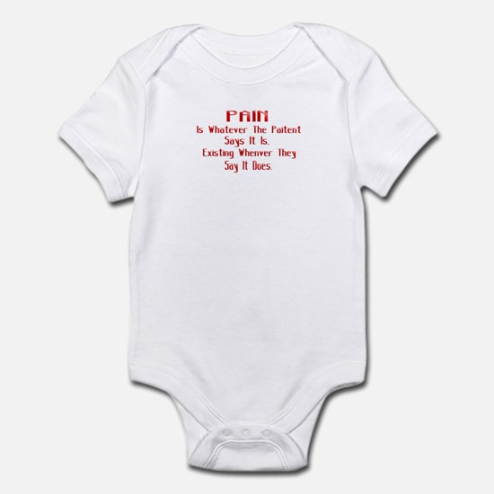 Pain Is Whatever The Patient Infant Bodysuit