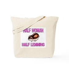 Half Woman Half Lemming Tote Bag