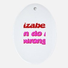 Elizabeth Can Do No Wrong Oval Ornament