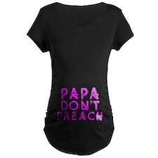 Papa Don't Preach T-Shirt