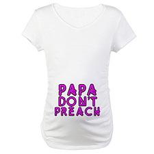 Papa Don't Preach Shirt