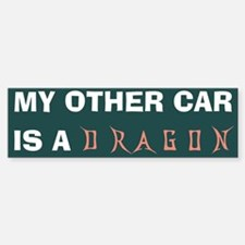 my other car is a dragon Bumper Bumper Bumper Sticker