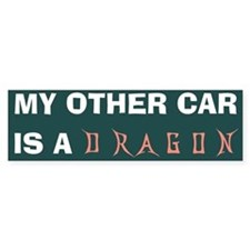 my other car is a dragon Bumper Bumper Sticker