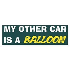 my other car is a balloon Bumper Bumper Sticker