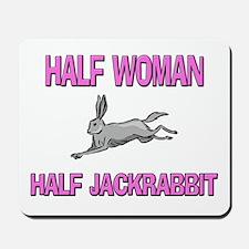 Half Woman Half Jackrabbit Mousepad