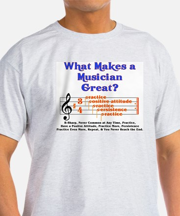What Makes a Musician Great? T-Shirt