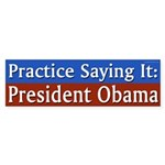 Practice Saying President Obama bumper sticker