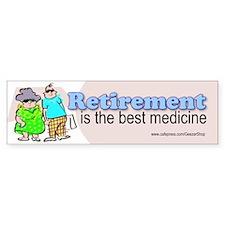 Retirement is the Best Medicine (Bumper Sticker)