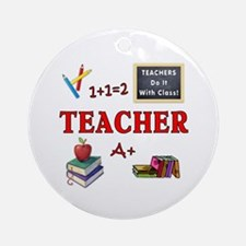 Teachers Do It With Class Ornament (Round)