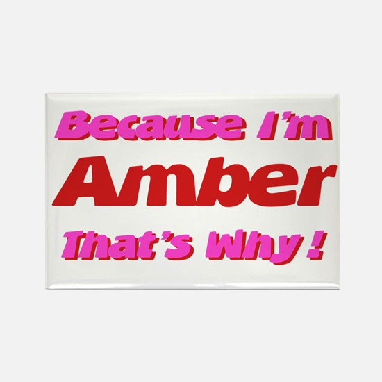 Because I'm Amber Rectangle Magnet