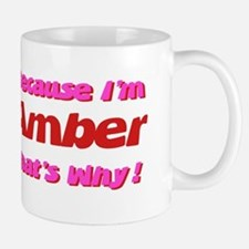 Because I'm Amber Small Small Mug