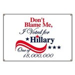 I Voted for HILLARY Banner