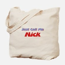 Just Call Me Nick Tote Bag