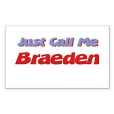 Just Call Me Braeden Rectangle Decal