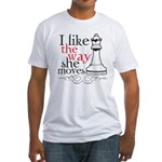 I Like The Way She Moves Fitted T-Shirt