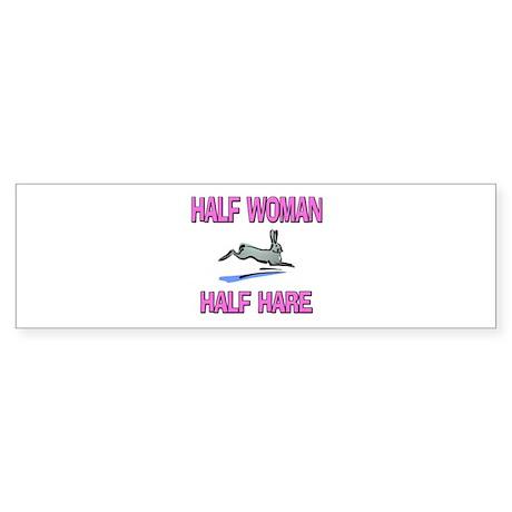 Half Woman Half Hare Bumper Sticker