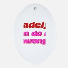 Madelyn Can Do No Wrong Oval Ornament