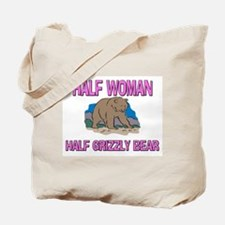 Half Woman Half Grizzly Bear Tote Bag