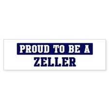 Proud to be Zeller Bumper Bumper Sticker