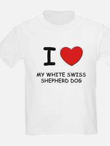 I love MY WHITE SWISS SHEPHERD DOG T-Shirt
