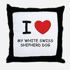 I love MY WHITE SWISS SHEPHERD DOG Throw Pillow