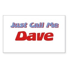 Just Call Me Dave Rectangle Decal