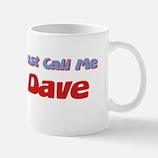 Just Call Me Dave Mug