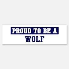 Proud to be Wolf Bumper Bumper Bumper Sticker