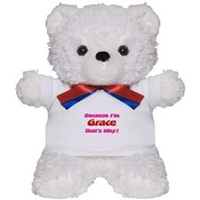 Because I'm Grace Teddy Bear
