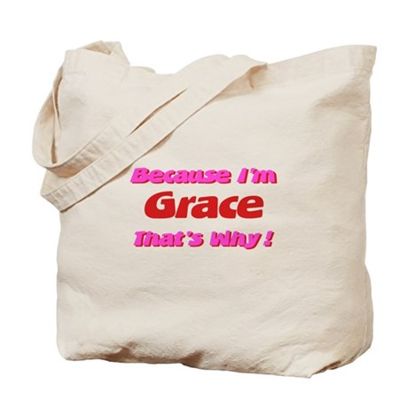 Because I'm Grace Tote Bag