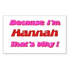 Because I'm Hannah Rectangle Decal