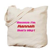 Because I'm Hannah Tote Bag
