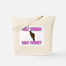 Half Woman Half Ferret Tote Bag