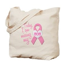 Missing My Mom 1 BC Tote Bag