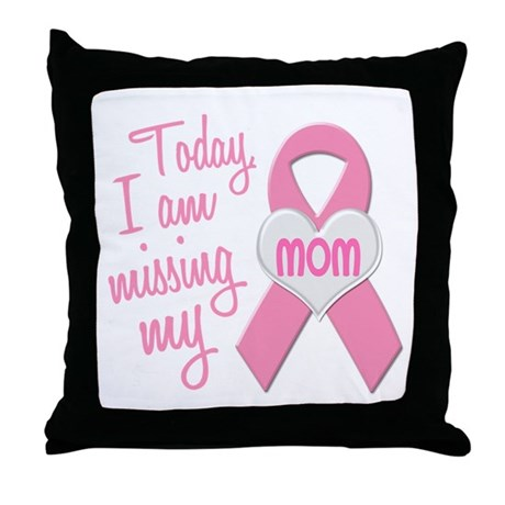 Missing My Mom 1 BC Throw Pillow