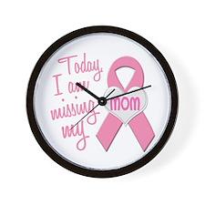 Missing My Mom 1 BC Wall Clock