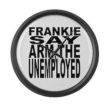 Frankie Say Arm The Unemploye Giant Clock