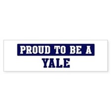 Proud to be Yale Bumper Bumper Sticker
