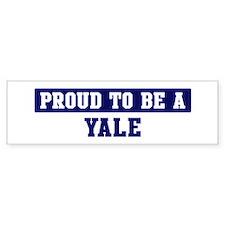 Proud to be Yale Bumper Bumper Sticker