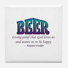 Beer: God Loves Us! (Ben Franklin) Tile Coaster